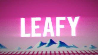 Leafy'